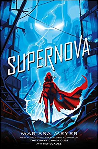 Book Review: Supernova by Marissa Meyer (Book 3 of the Renegades Series)
